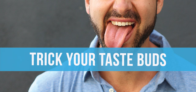blog-trick-your-taste-buds